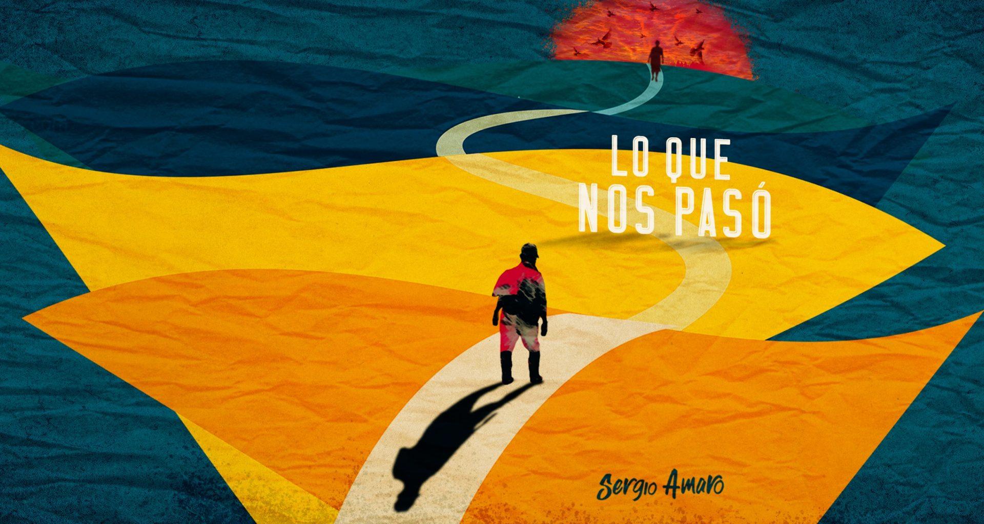 Lo que nos pasó-Sergio Amaro